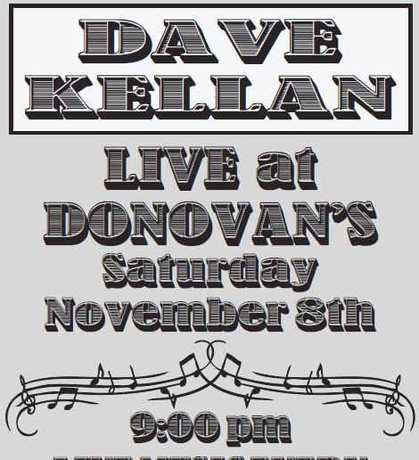 Live Music by DAVE KELLAN!